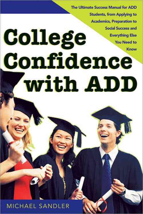 College Confidence with ADD By Sandler, Michael