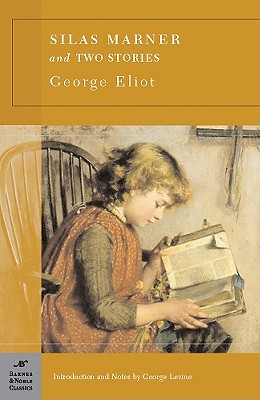 Silas Marner and Two Short Stories By Eliot, George/ Levine, George